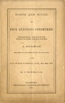 North and South, or, Four questions considered : What have we done? What have we to do? What have we to hope? What have we to fear? A sermon preached in the First Church in Hartford, on the day of the national fast, Sept. 26th, 1861.