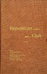 Proceedings at the tenth annual dinner of the Republican Club of the City of New York : celebrated at Delmonico's on the eighty-seventh anniversary of the birthday of Abraham Lincoln, February 12th, 1896.