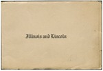 Illinois and Lincoln : historical sketches and pictures of Illinois capitals, public buildings, Lincoln in Springfield, governors of Illinois