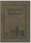 Lincoln in Springfield : a guide to the places in Springfield which were associated with the life of Abraham Lincoln / [by Paul M. Angle] ; published by the Lincoln Centennial Association